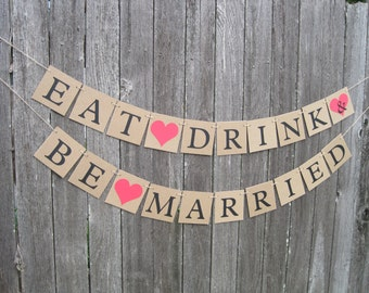 Eat drink & be married banner, wedding banners, reception decorations, rustic wedding banner, eat drink and be married, wedding photo banner