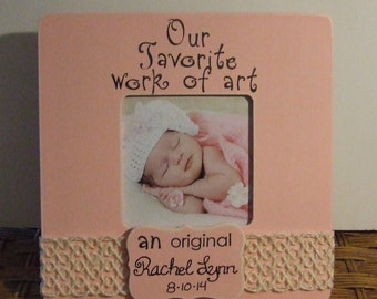"""Baby frame, Child frame with the message Newborn frame Personalized frames """"Favorite work of art"""" Baby girl New baby gift Christmas for baby"""
