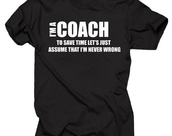 I Am A Coach T-Shirt Profession Funny T Shirt Tee Gift For Coach