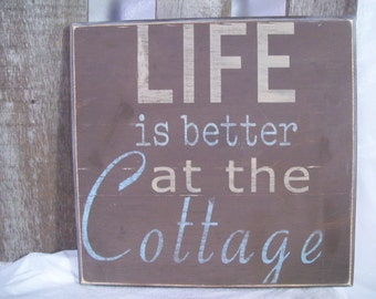 Life is better at the Cottage/Lake House/Cabin - Sign