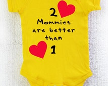BABY GIFT for Lesbian Moms - 2 Mommies Are Better Than 1 Baby Creeper, Romper, Bodysuit. Water-based Inks, Soft Ringspun Cotton