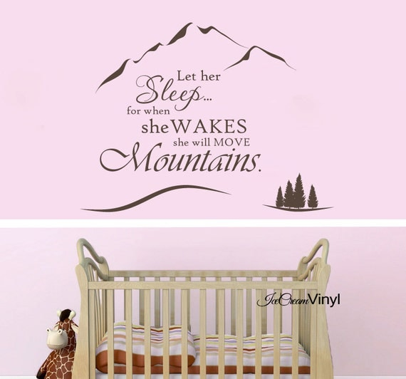 Nursery Wall Decal Words Quote Decal Let Her Sleep For When She Wakes She Will Move Mountains Baby Girl Nursery Childrens Decor
