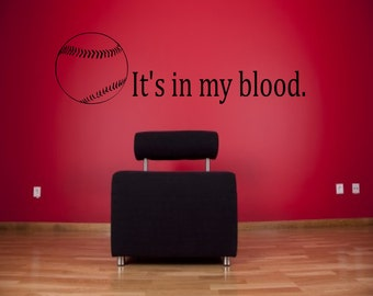 Its In My Blood Baseball Wall Decal