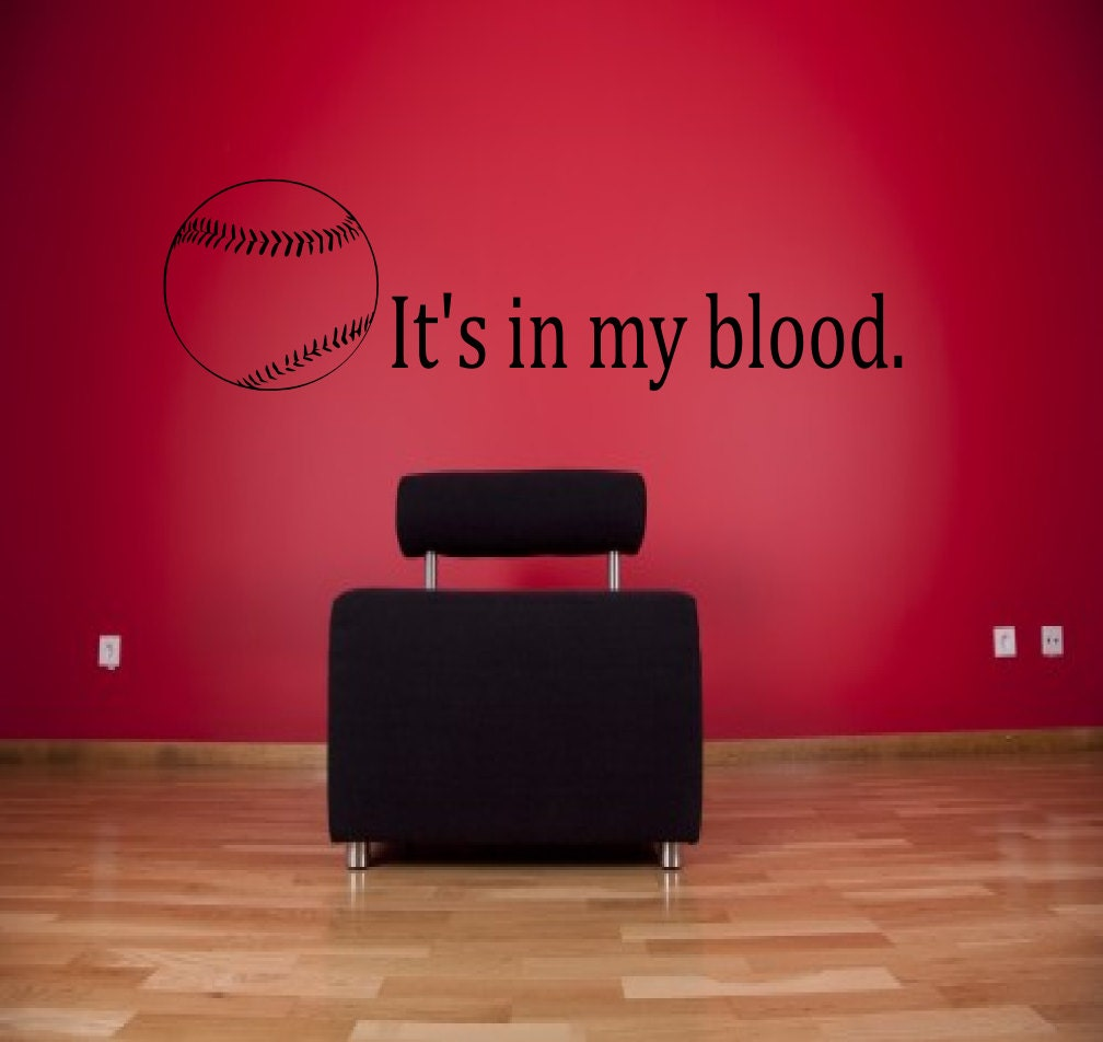 Itu0027s in my blood baseball wall decal - sports decals, softball wall decal,  sports sayings, sports wall decal, baseball, softball