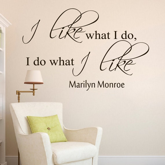 Wall Decals Marilyn Monroe Quote Decal I Like What I Do