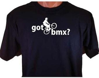 Got BMX? Bike Racing Riding Sport T-Shirt