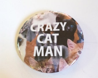 Crazy Cat Man Pinback Button OR Magnet -- 2.25 inch