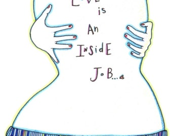 "Woman Hugging Herself ""Love Is An Inside Job"" Large 8x10 Print by Madame Platypus"