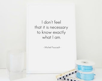 Quote Art Print, Know Exactly What I Am, Michel Foucault Quote, Famous Quote, Minimal Wall Art, Psychology, Self Love, Typography Poster
