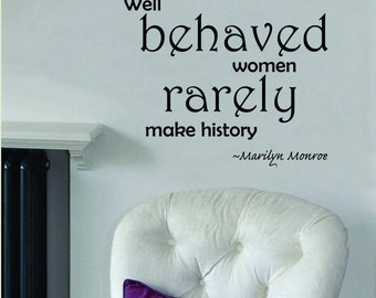 Marilyn Monroe Quote- Well Behaved Women Rarely Make History Wall Decal-24x20