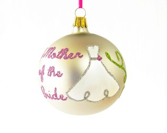 Mother of the Bride Blown Glass Ornament Personalize - Wedding Party Bridal Gift for Mom Wedding Keepsake Gifts by Viva La Holiday
