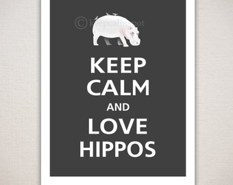 Keep Calm and LOVE HIPPOS Typography Animal Art Print 11x14 (Featured color: Charcoal--choose your own colors)