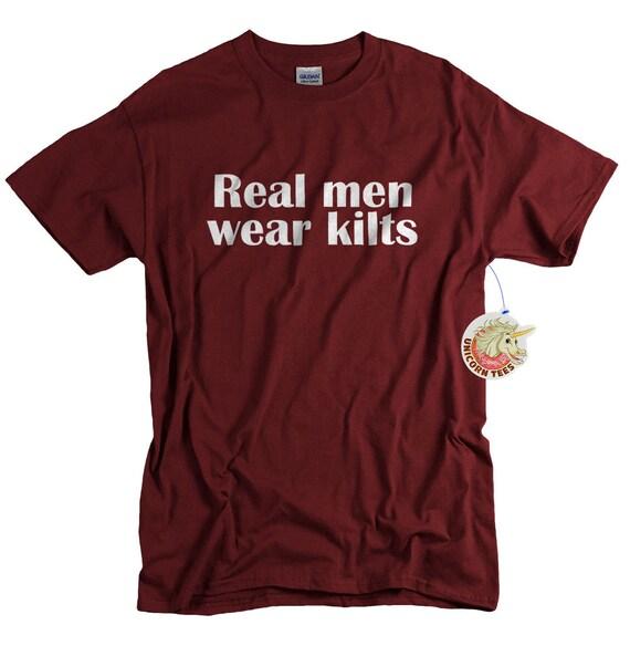 Scottish Shirt for Men Funny Scottish Gift for Him Real Men Wear Kilts Scotland T shirt Scottish Man Gift for Dad Grandad or Husband