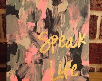 """Abstract quote painting """"Speak Life"""""""