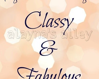 A girl should be two things: Classy and Fabulous Digital download 8x10 printable art.