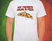 Funny Pizza Shirt, My Favorite Color Is Pizza T Shirt, Mens Graphic Shirts, Italy T Shirts, Pizza Clothing