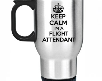 Keep Calm I'm A Flight Attendant Travel Mug Silver Stainless Steel Thermal Car Cup Gift Present Air Steward Stewardess Christmas Birthday