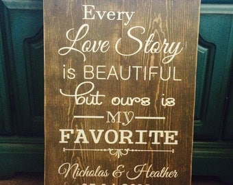 Every love story is beautiful wood sign. Love story personalized wood sign