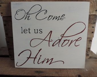 Oh Come Let Us Adore Him Sign, Christmas Sign, Christmas Decor, Hand Painted
