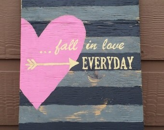 Wooden sign~HEART fall in love everyday~repurposed~distressed