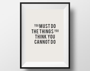 You must do the things you cannot do, instant download, digital art, download, Quote poster, quote print, inspirational artwork