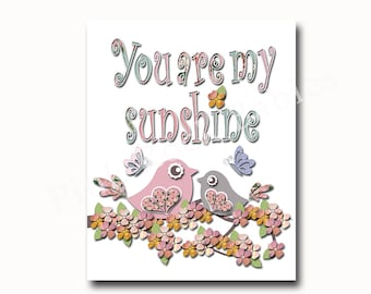 You are my sunshine, nursery wall words, nursery wall quote, baby girl room word, kids room decor, kids wall art, baby girl art, bird art