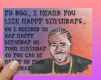 Xzibit Meme 'Yo Dog' Birthday Card