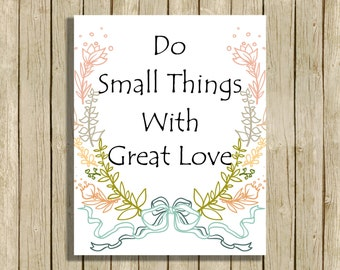 printable wall art Do Small Things With Great Love quote instant download 8 x 10 inspirational motivational art print home decor