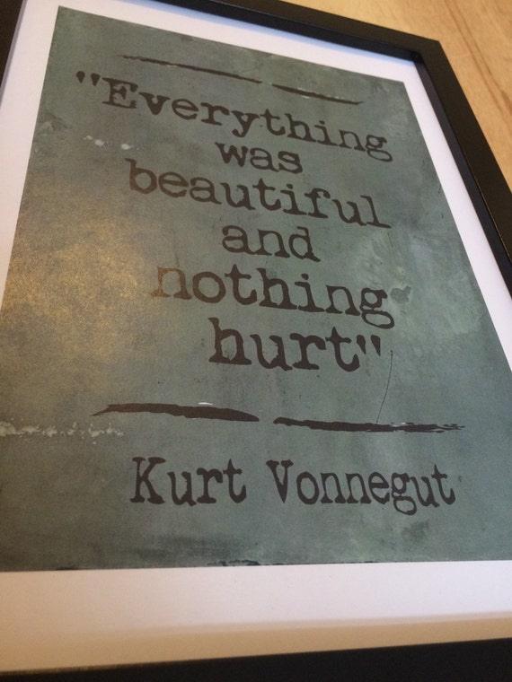 Kurt Vonnegut Everything was beautiful by CountryHouseStudios