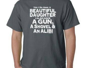 Beautiful Daughter Gun Shovel Alibi Tee Shirt Funny redneck Hunter Dad Gift NRA S-3XL Father's Day