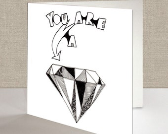 You Are A Diamond Square Greetings Card