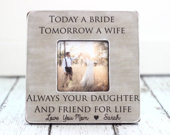 Mom Mother Wedding Thank You Gift Today a Bride Tomorrow a Wife Forever Your Daughter and Friend for Life Personalized Frame
