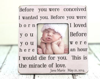 Personalized Baby Gift Baby Shower Picture Frame New Baby Birth Hospital Gift Before You Were Conceived I Wanted You