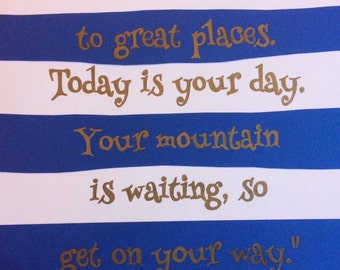 Oh the Places You'll Go (Dr. Seuss) Wall Quote: Gold Lettering, Dark Blue and White