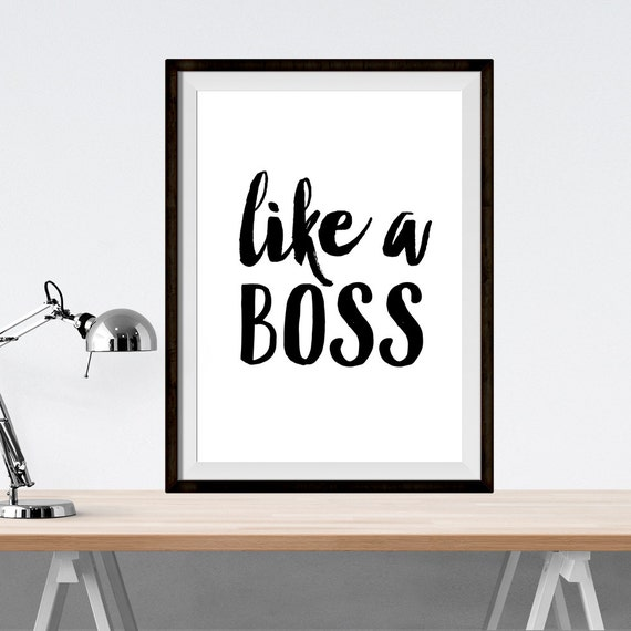 Items similar to inspirational print like a boss for Inspirational items for office