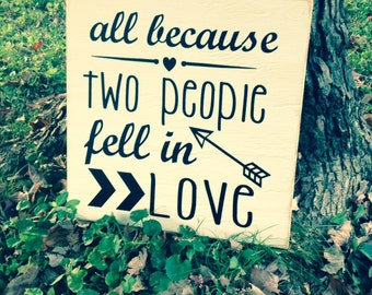 All Because Two People Fell in Love Decal / Sticker / Vinyl Lettering