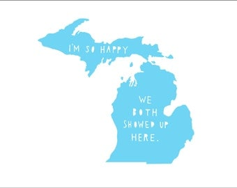 MICHIGAN | I'm So Happy | state art | anniversary gift for boyfriend, where we met, gift for wife, engagement, typography print, map, love