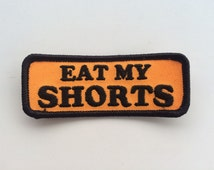 Eat My Shorts : 70s Inspired Embroidered Patch