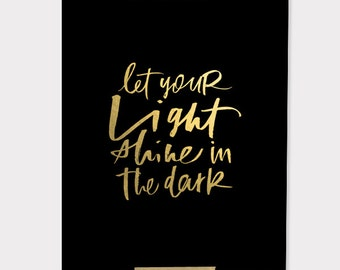 8x10 print / let your light shine / digitally printed faux gold foil on black