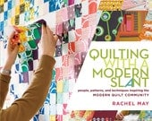 Quilting with a Modern Slant BOOK - Rachel May