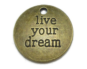 5 Live Your Dream Charm bronze tone metal (S222)