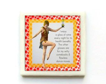 I enjoy a glass of wine every night for it's health benefits... Tile Kitchen Magnet