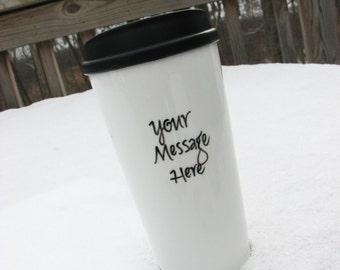 16 Ounce Travel Mug with Custom Message