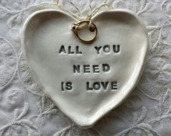 Wedding Ring Dish Engagement Dish All you need is Love Heart Shaped Dish Jewelry Dish