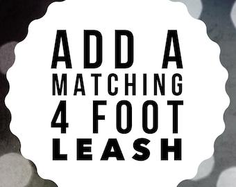 Add a Matching 4 Foot Leash