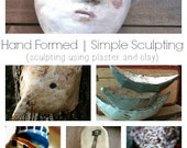 """Online Art Class """"Hand Formed: Simple Sculpture"""""""