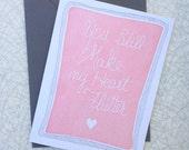 You Still Make My Heart Flutter - Letterpress Valentine