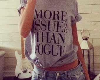 Gray More Issues Then Vogue Tumblr Style Top