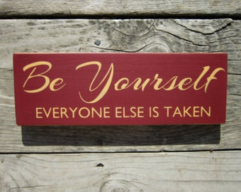 Primitive Wood Sign Be Yourself Everyone Else Is Taken ON SALE