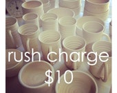 RUSH fee, j clay pottery, jclayPottery, Handmade Pottery, Ceramics, Stoneware, Wheel Thrown, Mugs, Plates, Bowls, Registries, Tumblers, Clay